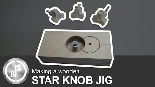 How you can make your own Star Knobs / Making a wooden Star Knob Jig
