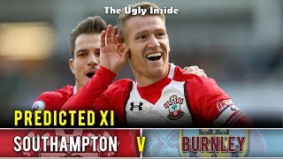 PREDICTED XI: Southampton vs Burnley | The Ugly Inside