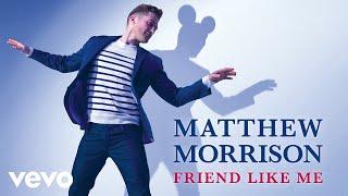 Matthew Morrison - Friend Like Me (Audio Only)