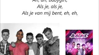 B-Brave - Als Je Van Mij Bent (lyrics) (STUDIO VERSION)
