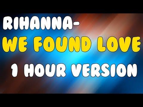Rihanna -  We found love ( 1 Hour Version )