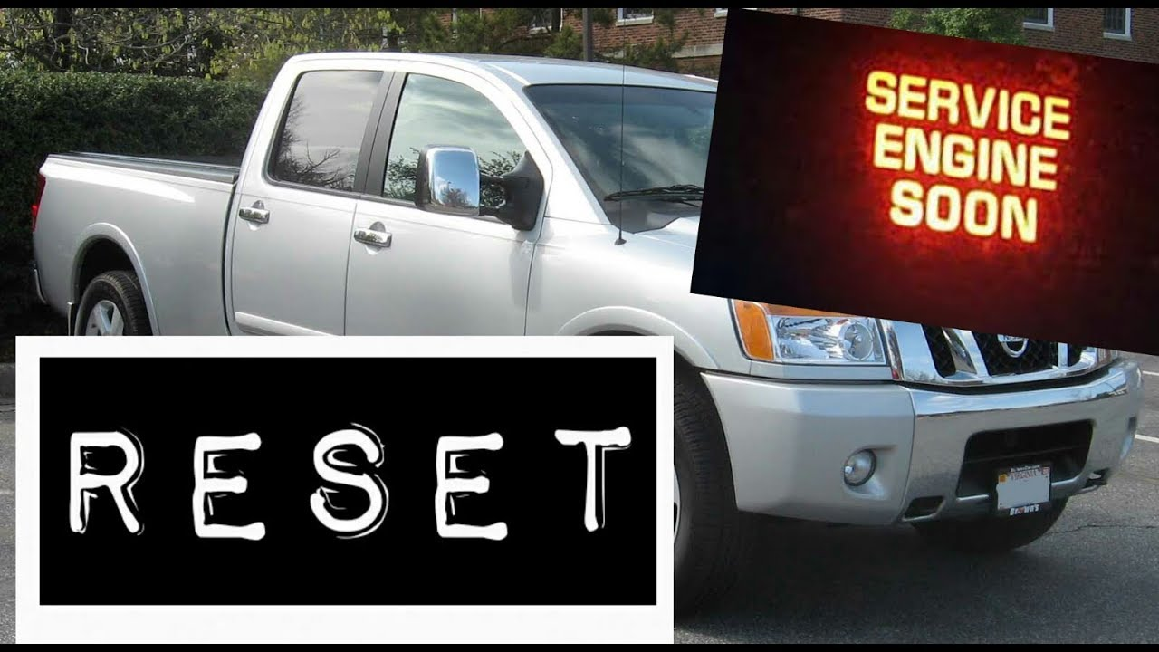 How to reset Service Engine soon Light on a 2006 Nissan Titan