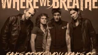 """Where We Breathe """"Fake It til"""
