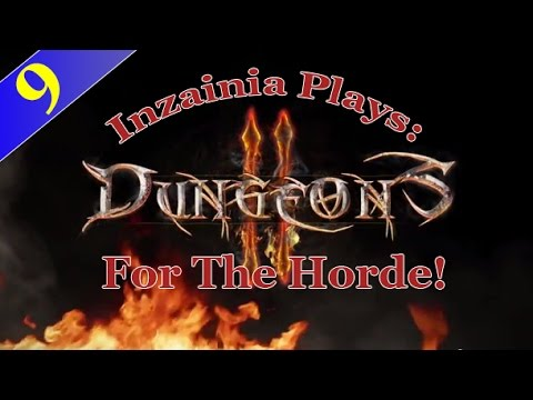 Inzainia Plays: Dungeons 2 Campaign Ep 9 (Occupy Wall Street Part 4)