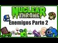 Enemigos 2ª Parte | Nuclear Throne - Español/Guía