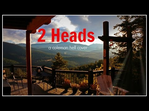 Coleman Hell - 2 Heads - acoustic cover