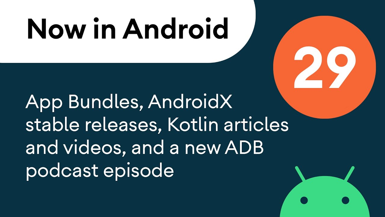 App Bundles for MAD Skills, AndroidX stable releases, and much more!