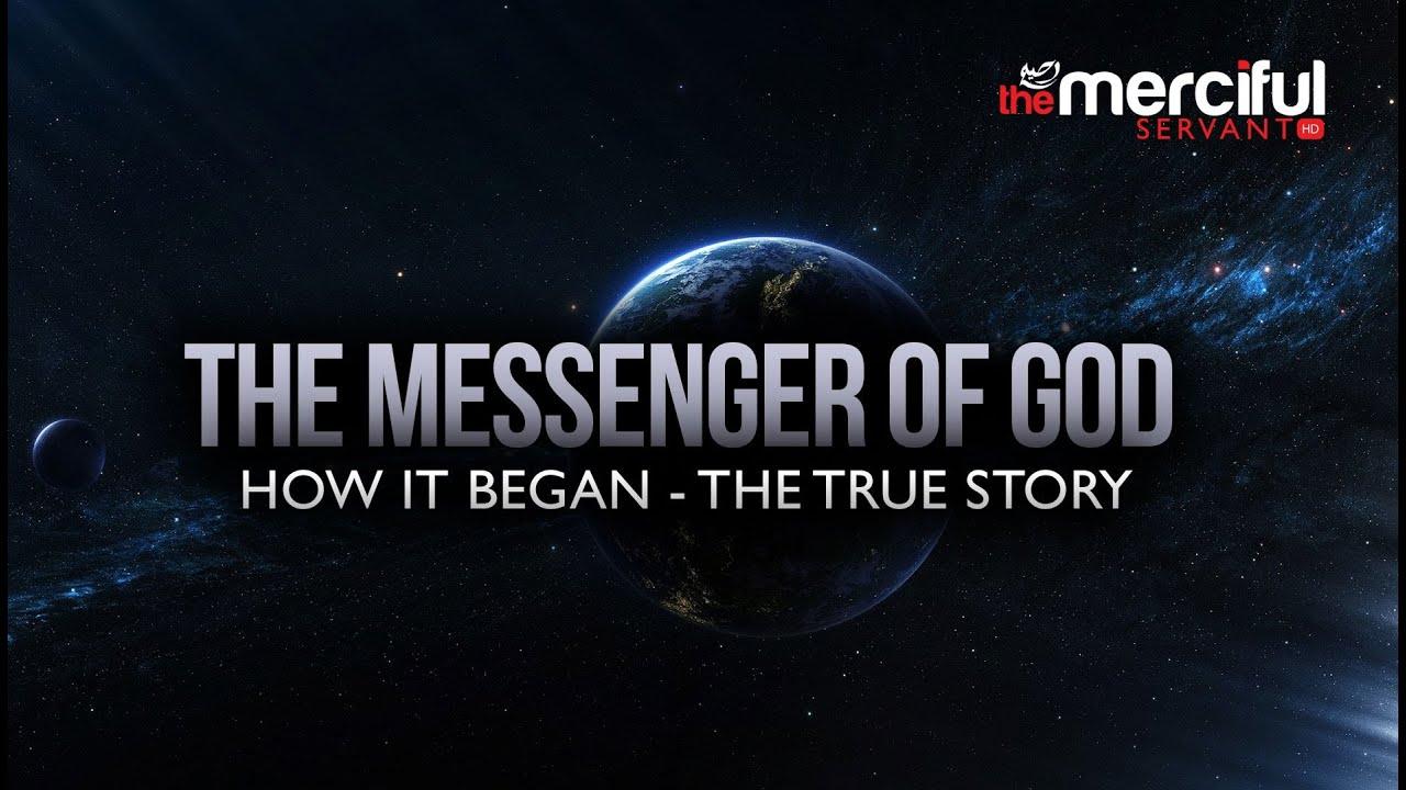 The Messenger of God - How it Began - True Story