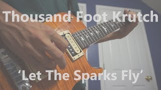 'Let The Sparks Fly' - Thousand Foot Krutch (Guitar Cover)