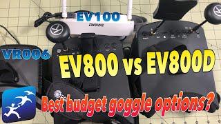 What are the Best Budget Goggles? EV800 vs EV800D vs EV100 vs VR006