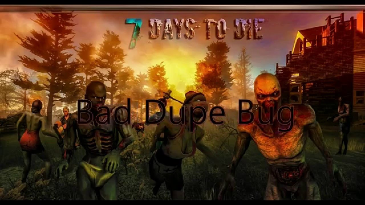 7 Days To Die A134 Serious Dupe Bugcheat