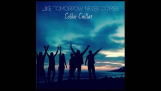 Watch Colbie Caillat Like Tomorrow Never Comes video
