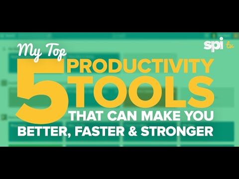 My Top 5 Productivity Tools That Can Make You Better, Faster & Stronger - SPI TV Ep. 3