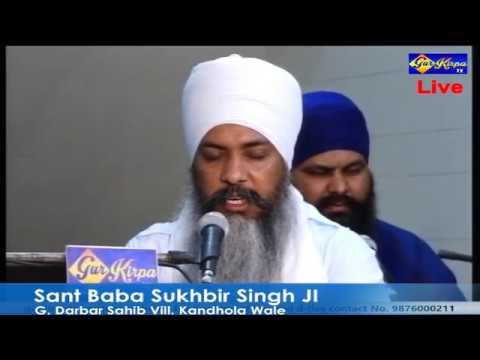Kirtan Sant Baba Sukhbir Singh Ji Kandhola Wale Date 07 April 2018