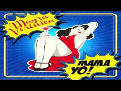 Mayra Veronica - Mama Yo (Extended)