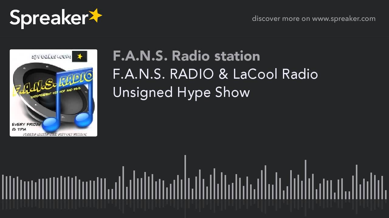 F.A.N.S. RADIO & LaCool Radio Unsigned Hype Show (part 9 of 9)
