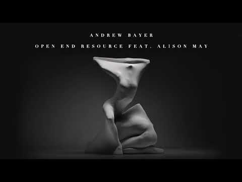 Andrew Bayer feat. Alison May - Open End Resource