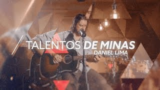 Daniel Lima | Talentos de Minas (ep. 10)