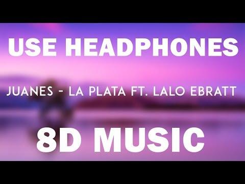 Juanes - La Plata Ft. Lalo Ebratt (8D Audio)