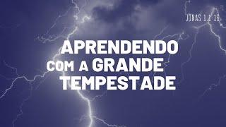 Aprendendo com a grande tempestade | Rev. Fabiano Santos
