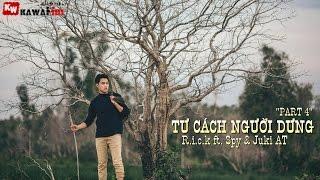 Tư Cách Người Dưng (Part 4) - R.i.c.k ft. Spy & Juki AT [ Video Lyrics ]