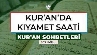 Kur'an Sohbetleri | KUR'AN'DA KIYAMET SAATİ