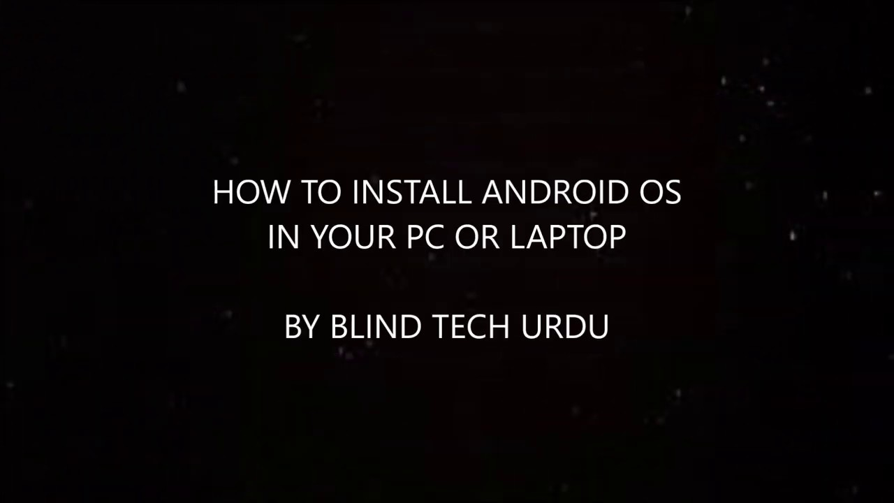 How to install Android operating system in your Windows computer!! part1. #BlindTechUrdu