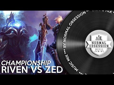 Riven vs. Zed - Music Mix | Championship Song