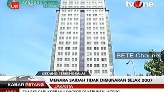 Gedung Terbengkalai JKT Rawan Roboh ! Menara Saidah Terbengkalai 10Th Keindahan Tidak Lagi Tampak