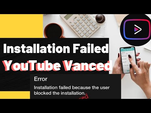 Youtube Vanced Manager   installation failed because the user blocked the installation Fix