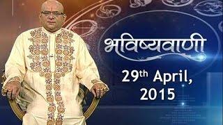 Bhavishyavani: Daily Horoscopes and Numerology | 29th April, 2015 - India TV