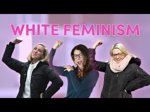 Have You Tried White Feminism?