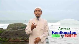 Antara Kenikmatan Dunia dan Akherat | Ust. Abu Umar Abdillah