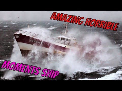 Amazing Horrible Moments Ship In Distress In The Massive Storm Compilation