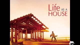 Life As A House - Mark Isham - Building A Family