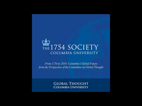 From 1754 to 2054: Columbia's Global Future from the Perspective of the Committee on Global Thought