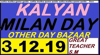 Satta Matka Kalyan 3.12.19 Milan and Other Day Guide By Great Teacher S.M