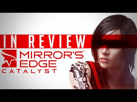 Mirror's Edge Catalyst - In Review