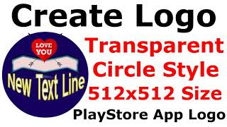 How to create a Transparent Background Circle Style Logo for Play Store 512x512 Size