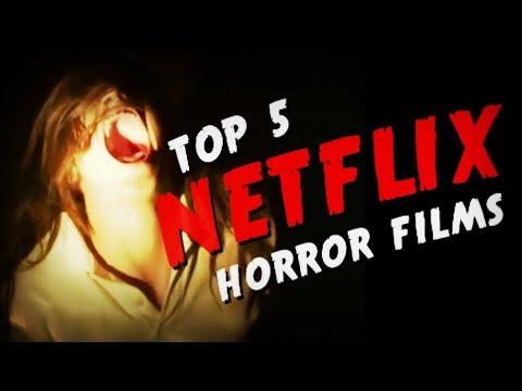 Top 5 Best Netflix Horror Films!
