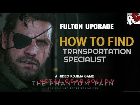 Metal Gear Solid 5: The Phantom Pain - How to find Transportation Specialist (Fulton CARGO 2)