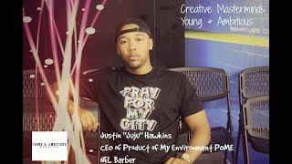 Creative Masterminds - JuJu Hawkins x Becoming a Positive Product Of My Environment