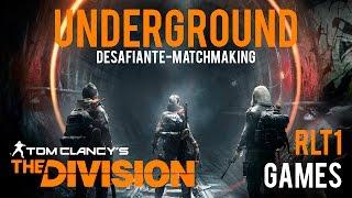 [PC][Division] Underground matchmaking streach