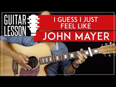 I Guess I Just Feel Like Guitar Tutorial - John Mayer Guitar Lesson 🎸|Chords + Solo + TAB|