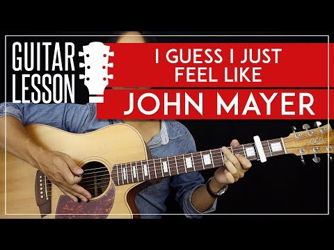 I Guess I Just Feel Like Guitar Tutorial - John Mayer Guitar Lesson 🎸|Chords + Solo + TAB|