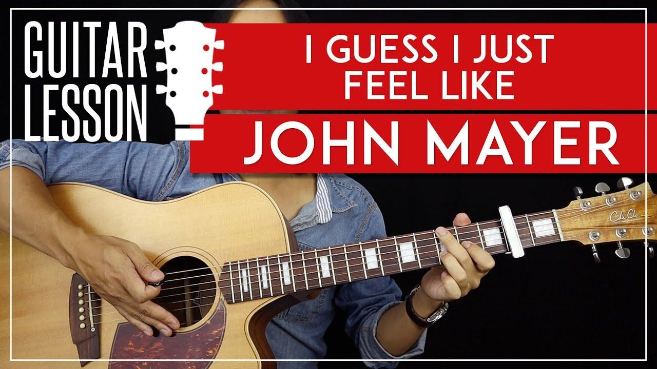 I GUESS I JUST FEEL LIKE   JOHN MAYER GUITAR LESSON   GuitarZero20Hero