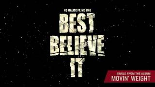 No Malice ft. MD Uno - Best Believe It (Official Audio)
