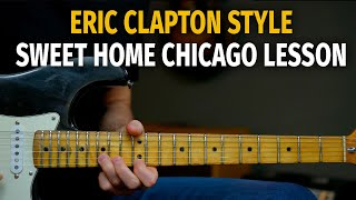 Eric Clapton Sweet Home Chicago Style Lesson