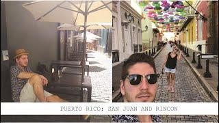 PUERTO RICO: San Juan and Rincon