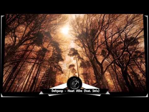 Defqwop - Heart Afire (feat. Strix) [10 HOURS]